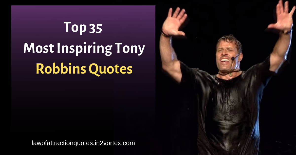 Top 35 Most Inspiring Tony Robbins Quotes Law Of